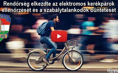Rendőrség elkezdte az elektromos kerékpárok ellenőrzését és a szabálytalankodók büntetését